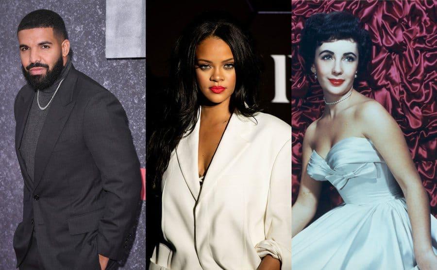 Drake / Rihanna / Elizabeth Taylor