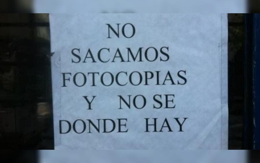 Letrero que lee: No sacamos fotocopias y no se dónde hay